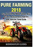 Pure Farming 2018, PS4, Xbox One, PC, Mods, Cheats, Wiki, Animals, Achievements, Add Ons, APK, Vehicles, Game Guide Unofficial