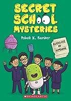 Secret School Mysteries #2: Aliens Ate My Homework