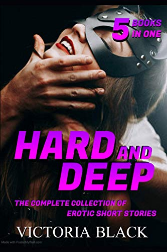 Hard and Deep: The Super Collection of Erotic