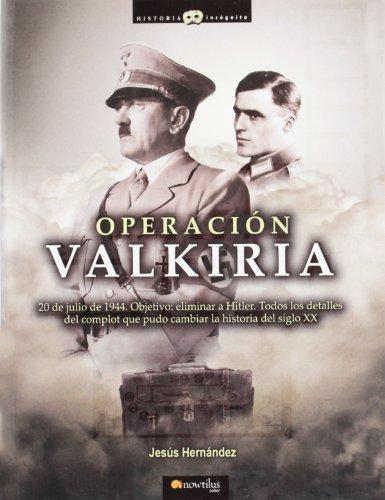 Operacion Valkiria/ Operation Valkyrie (Historia Incognita/ Mysterious History) (Historia Incognita / Unknown History) by Jesus Hernandez (2008-09-09)