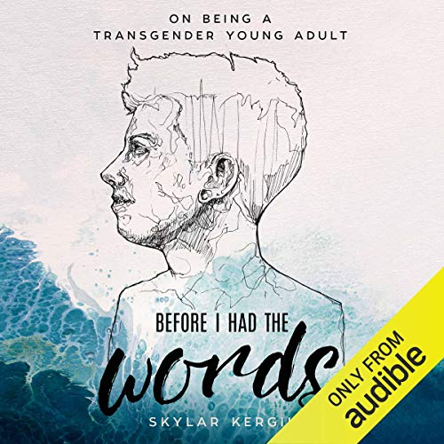 Before I Had the Words: On Being a Transgender Young Adult