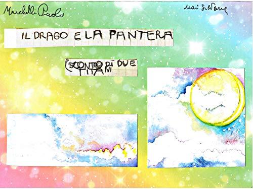 IL DRAGO E LA PANTERA: (scontro di due titani) (Italian Edit