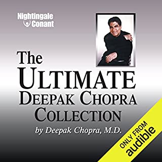 The Ultimate Deepak Chopra Collection                   Written by:                                                                                                                                 Deepak Chopra MD                               Narrated by:                                                                                                                                 Deepak Chopra MD                      Length: 20 hrs and 41 mins     19 ratings     Overall 4.7