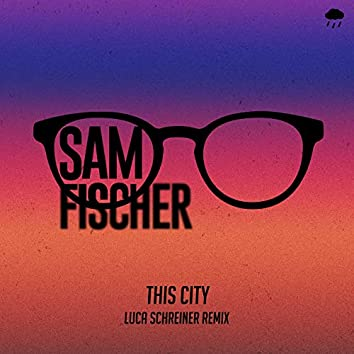 This City (Luca Schreiner Remix)