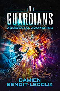 Accidental Awakening (Guardians Book 1) by [Damien Benoit-Ledoux, Alexandra Ellis]