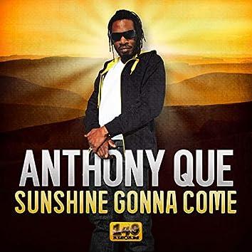 Sunshine Gonna Come