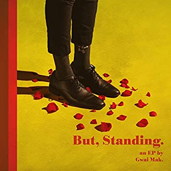 But, Standing.