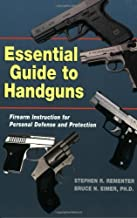 Essential Guide to Handguns: Firearm Instruction for Personal Defense and Protection