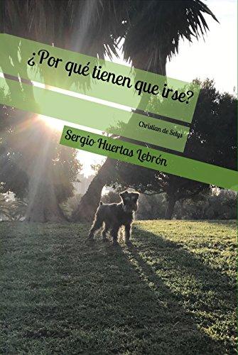 ¿Por qué tienen que irse? (Spanish Edition)