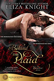 Behind the Plaid (Highland Bound Book 1) by [Eliza Knight]