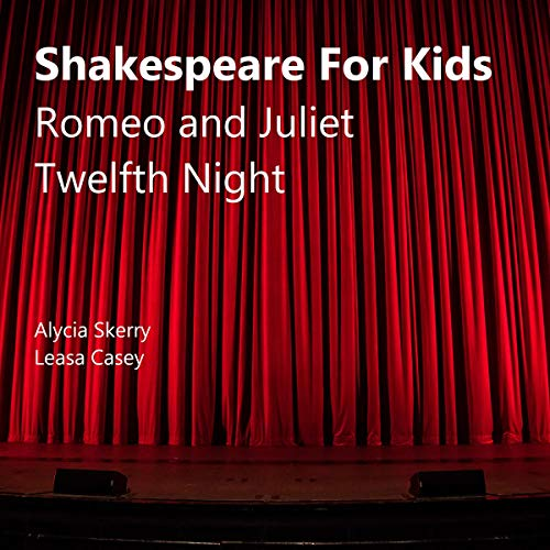 Shakespeare for Kids: Romeo and Juliet and Twelfth Night cover art