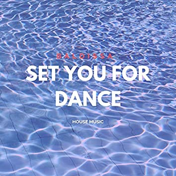 Set You for Dance
