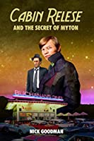 Cabin Relese and the Secret of Myton