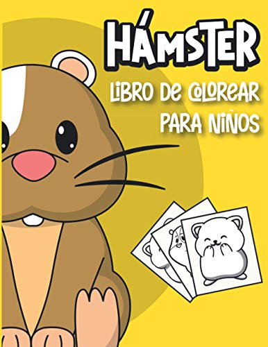 Hàmster Libro De Colorear Para Niños: Libro para colorear relajantes para niños de 2-4, 3-6, 7-9 años