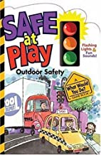Safe at Play: Outdoor Safety (What Would You Do? Game Book)