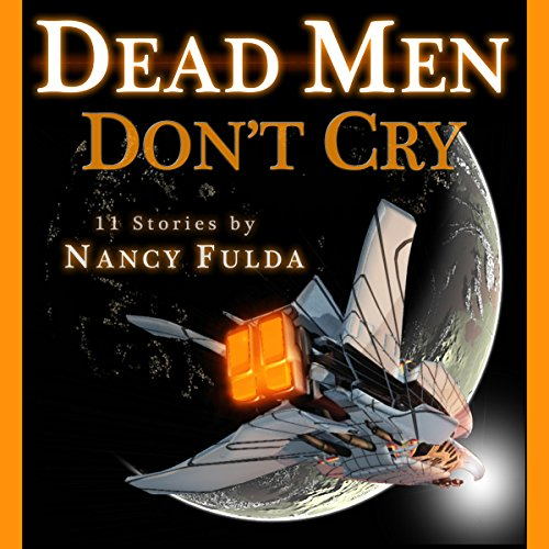 Dead Men Don't Cry                   By:                                                                                                                                 Nancy Fulda                               Narrated by:                                                                                                                                 Joseph Zieja                      Length: 5 hrs and 12 mins     Not rated yet     Overall 0.0