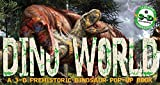 Dino World: A 3-D Prehistoric Dinosaur Pop-Up