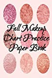 Fall Makeup Chart Practice Paper Book: Make Up Artist Face Charts Practice Paper For Painting Face O...