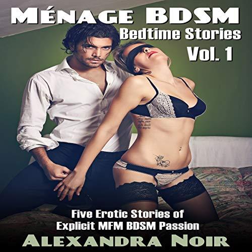 Ménage BDSM Bedtime Stories: Five Erotic Stories of Explicit MFM BDSM Passion audiobook cover art