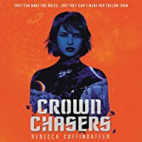 Crownchasers (Crownchasers Duology)