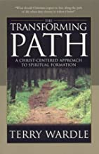 The Transforming Path: A Christ-Centered Approach to Spiritual Formation