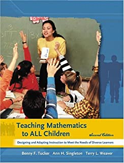 Teaching Mathematics to All Children: Designing and Adapting Instruction to Meet the Needs of Diverse Learners (2nd Edition)