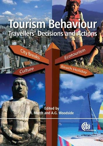 March, R: Tourism Behaviour: Travellers' Decisions and Actions