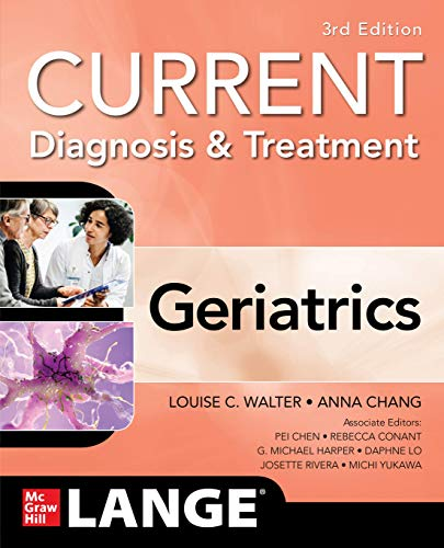 Compare Textbook Prices for Current Diagnosis and Treatment: Geriatrics, 3/e Current Geriatric Diagnosis and Treatment 3 Edition ISBN 9781260457087 by Walter, Louise,Chang, Anna