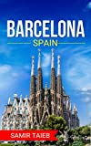 Barcelona : The best Barcelona Travel Guide The Best Travel Tips About Where to Go and What to See in Barcelona,Spain: (Barcelona tour guide, Barcelona ... (Spain travel Book 1) (English Edition)