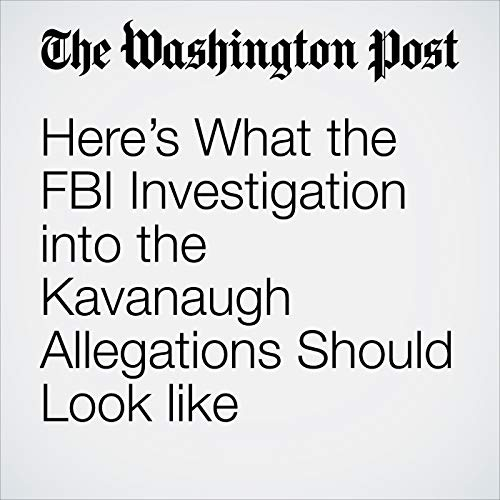 Here's What the FBI Investigation into the Kavanaugh Allegations Should Look like copertina