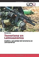 Terrorismo en Latinoamérica: Análisis y actualidad del terrorismo en Latinoamérica (Spanish Edition)