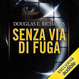 Senza via di fuga     Wired 1              Di:                                                                                                                                 Douglas E. Richards                               Letto da:                                                                                                                                 Osmar Miguel Santucho                      Durata:  11 ore e 56 min     35 recensioni     Totali 4,4
