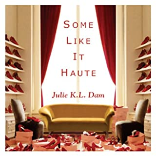 Some Like It Haute                   By:                                                                                                                                 Julie K. L. Dam                               Narrated by:                                                                                                                                 Carrington Macduffie                      Length: 9 hrs and 11 mins     30 ratings     Overall 3.4
