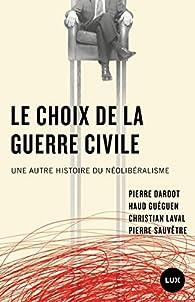 Le choix de la guerre civile par Pierre Dardot