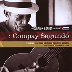 Cuban Heroes: Compay Segundo by Compay Segundo (2008-06-10)