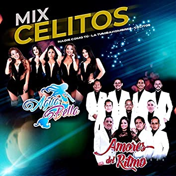 Mix Celitos: Nadie Como Tú / La Tumbahombres / Celitos