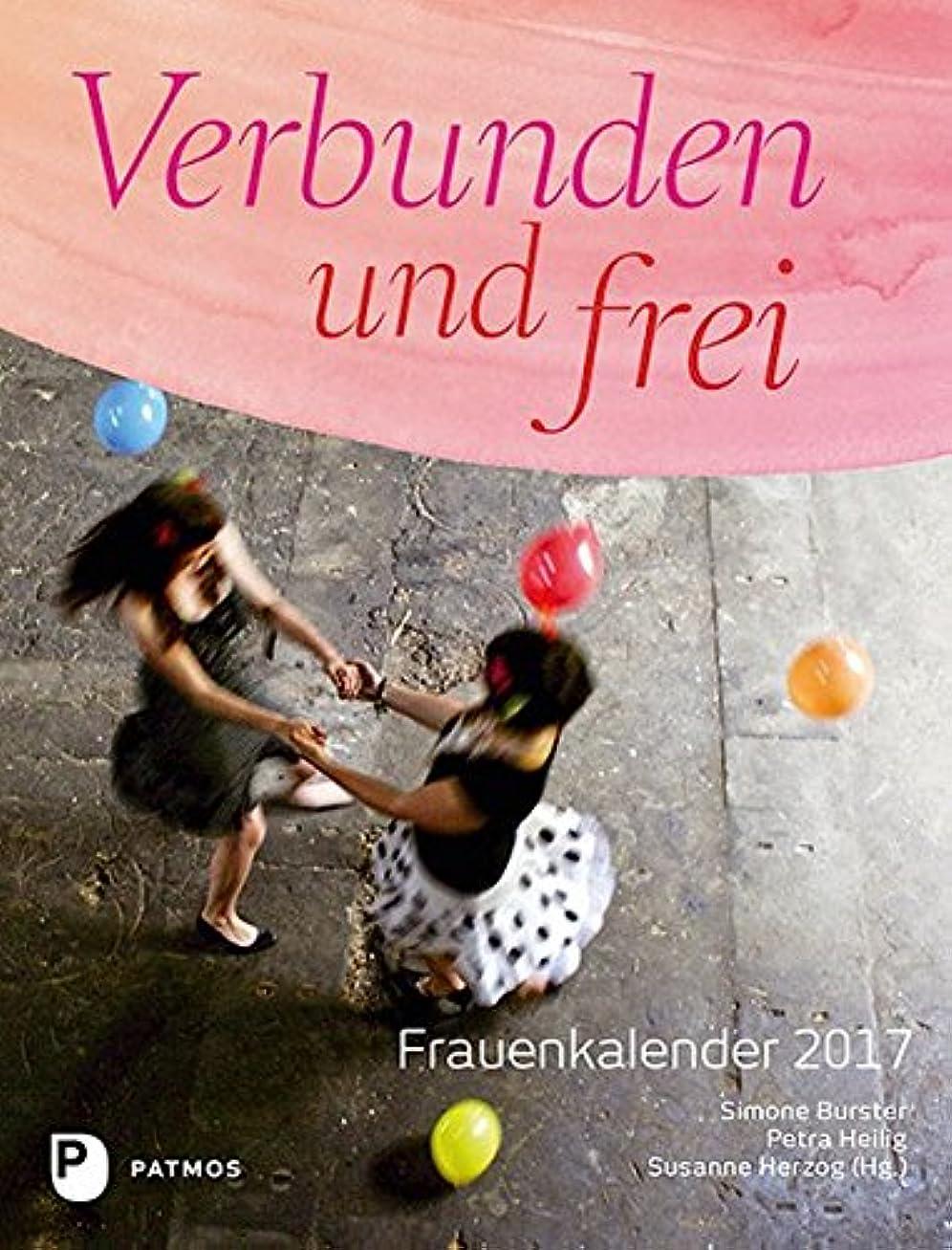 アッティカス普及喉が渇いたFrauenkalender 2017 -  Verbunden und frei