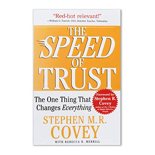 Speed of Trust: The One Thing That...