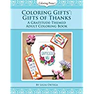 Coloring Gifts™: Gifts of Thanks: A Gratitude-Themed Adult Coloring Book (Volume 1)