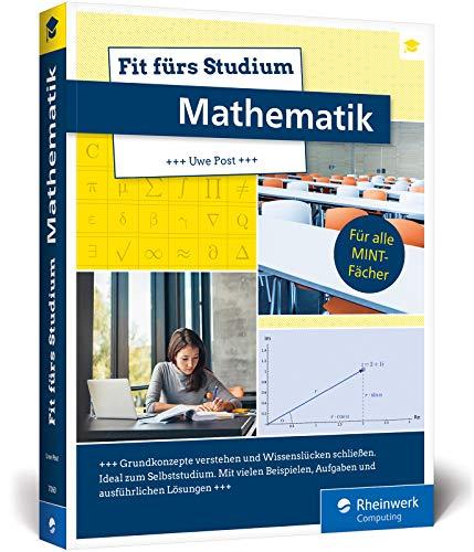 Fit fürs Studium – Mathematik: Fit fürs Studium – Mathematik. Der ideale Brückenkurs für alle MINT-Fächer