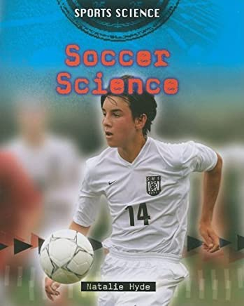 Soccer Science (Sports Science) by Natalie Hyde (2009-01-01)