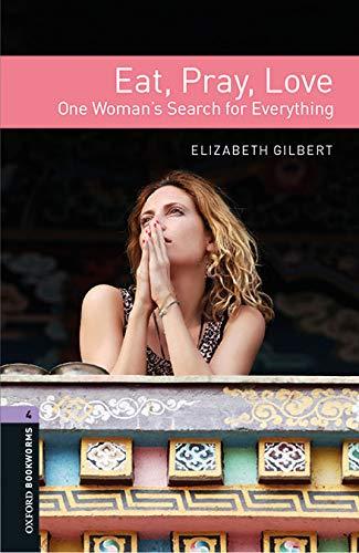 Eat, pray, love. Oxford Bookworms Library. Level 4. Con espansione online. Con File audio per il download