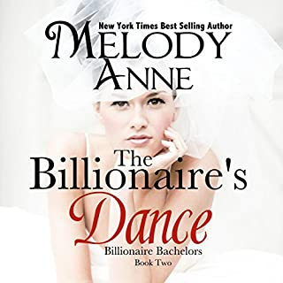The Billionaire's Dance     Billionaire Bachelors, Book 2              By:                                                                                                                                 Melody Anne                               Narrated by:                                                                                                                                 Lilly Swan                      Length: 6 hrs and 55 mins     387 ratings     Overall 4.5