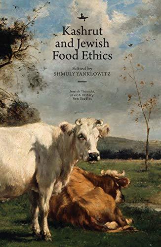 Kashrut and Jewish Food Ethics (Jewish Thought, Jewish History: New Studies) (English Edition)