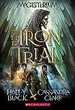 The Iron Trial (Magisterium #1)