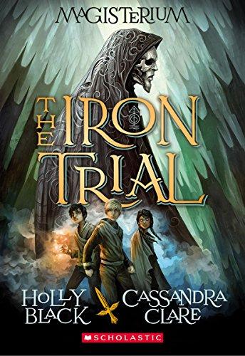 The Iron Trial (Magisterium, Book 1): Book One of Magisterium