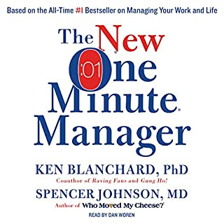 The New One Minute Manager                   By:                                                                                                                                 Ken Blanchard,                                                                                        Spencer Johnson                               Narrated by:                                                                                                                                 Dan Woren                      Length: 1 hr and 27 mins     3,184 ratings     Overall 4.6