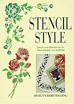 Stencil Style: Ideas and Projects to Transform Your Home 0706374347 Book Cover