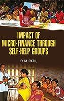 Impact of Micro-Finance Through Self-Help Groups