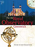 The Old Royal Observatory Greenwich: Guide to the Collections
